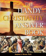 The Handy Christianity Answer Book , by Stephen A. Werner