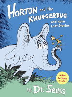 Horton and the Kwuggerbug and More Lost Stories , Dr. Seuss