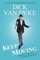 Keep Moving: And Other Tips and Truths About Aging, Dick Van Dyke