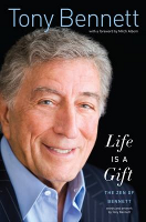 Life is a Gift: the Zen of Bennett, Tony Bennett